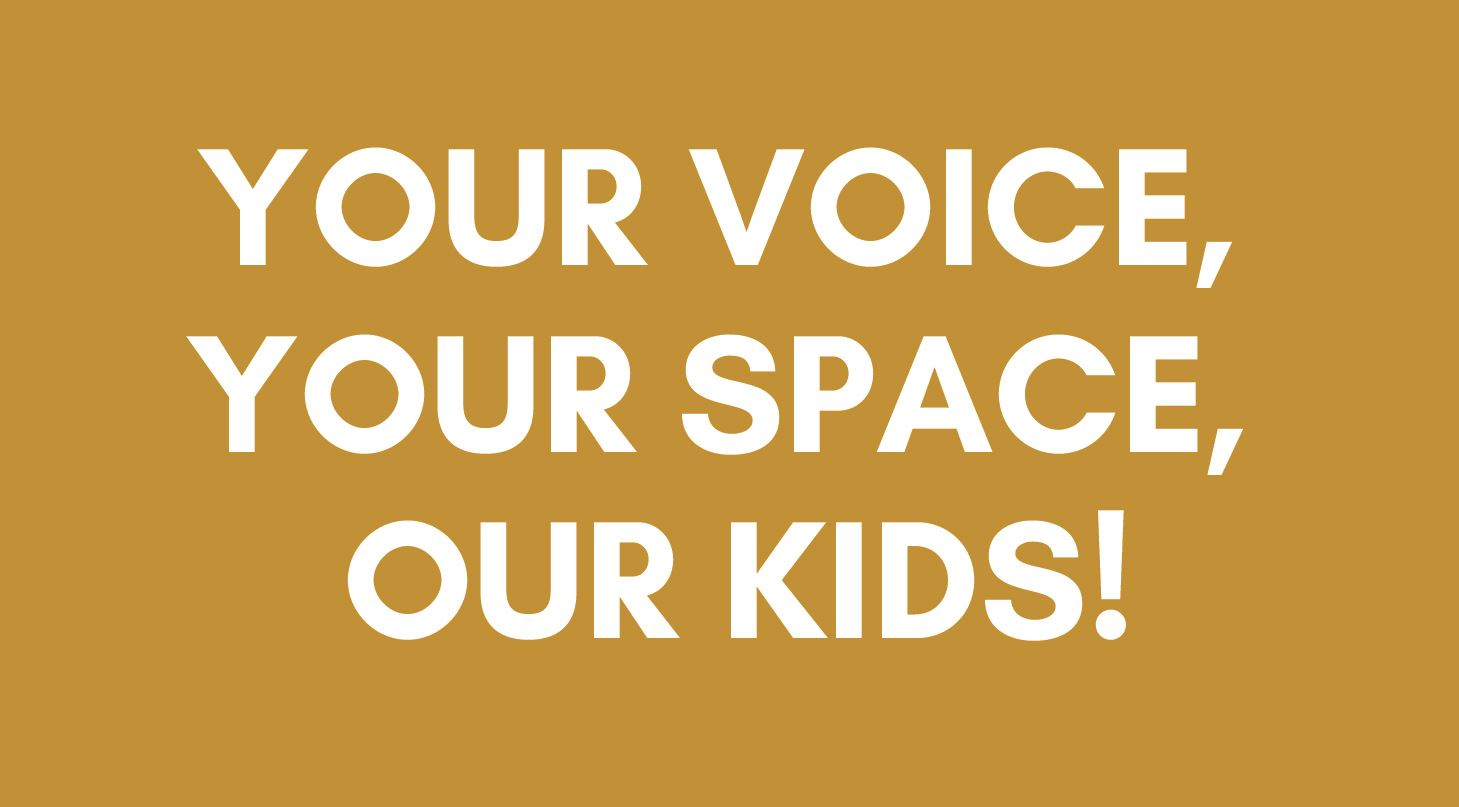 Your Space, Your Voice, Our Kids